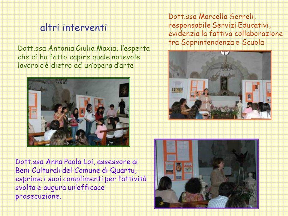 Dott.ssa Marcella Serreli, responsabile Servizi Educativi, evidenzia la fattiva collaborazione tra Soprintendenza e Scuola