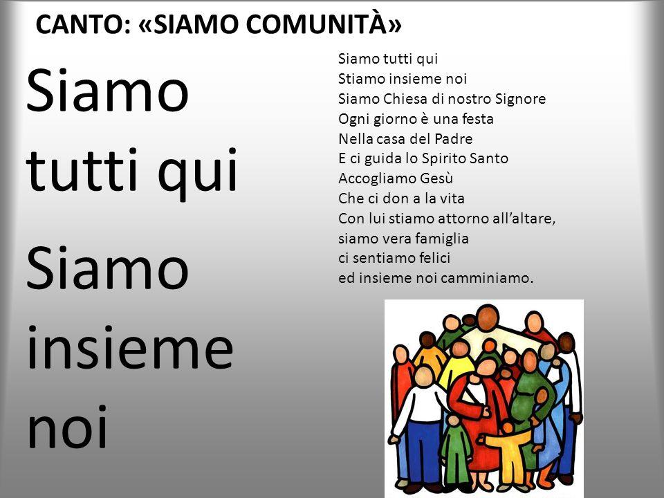 CANTO: «SIAMO COMUNITÀ»
