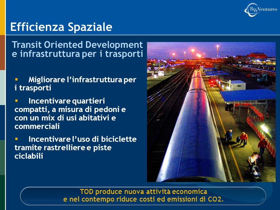 Efficienza SpazialeTransit Oriented Development e infrastruttura per i trasporti. Migliorare l'infrastruttura per i trasporti.