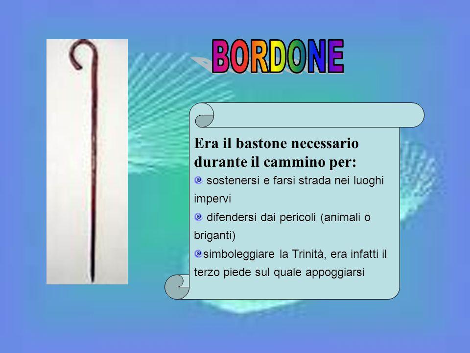 BORDONE Era il bastone necessario durante il cammino per: