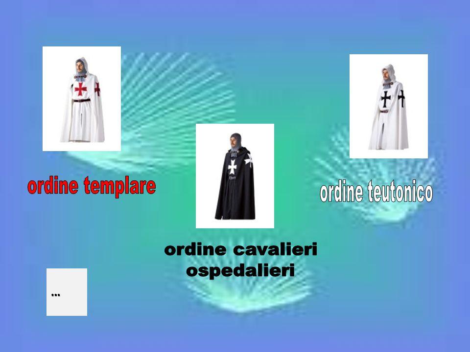 ordine templare ordine teutonico ordine cavalieri ospedalieri …