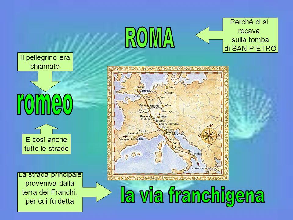 ROMA romeo la via franchigena Perché ci si recava sulla tomba