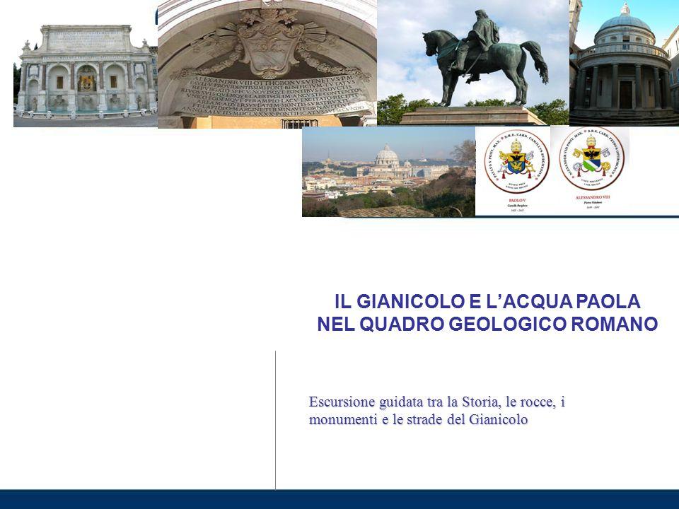 IL GIANICOLO E L'ACQUA PAOLA NEL QUADRO GEOLOGICO ROMANO