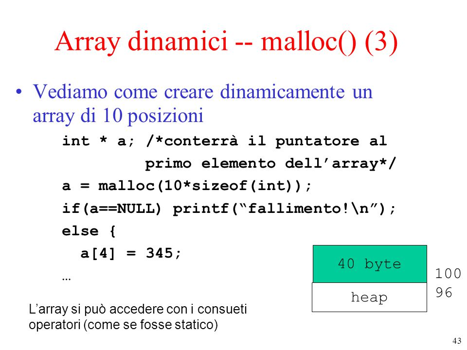 Array dinamici -- malloc() (3)
