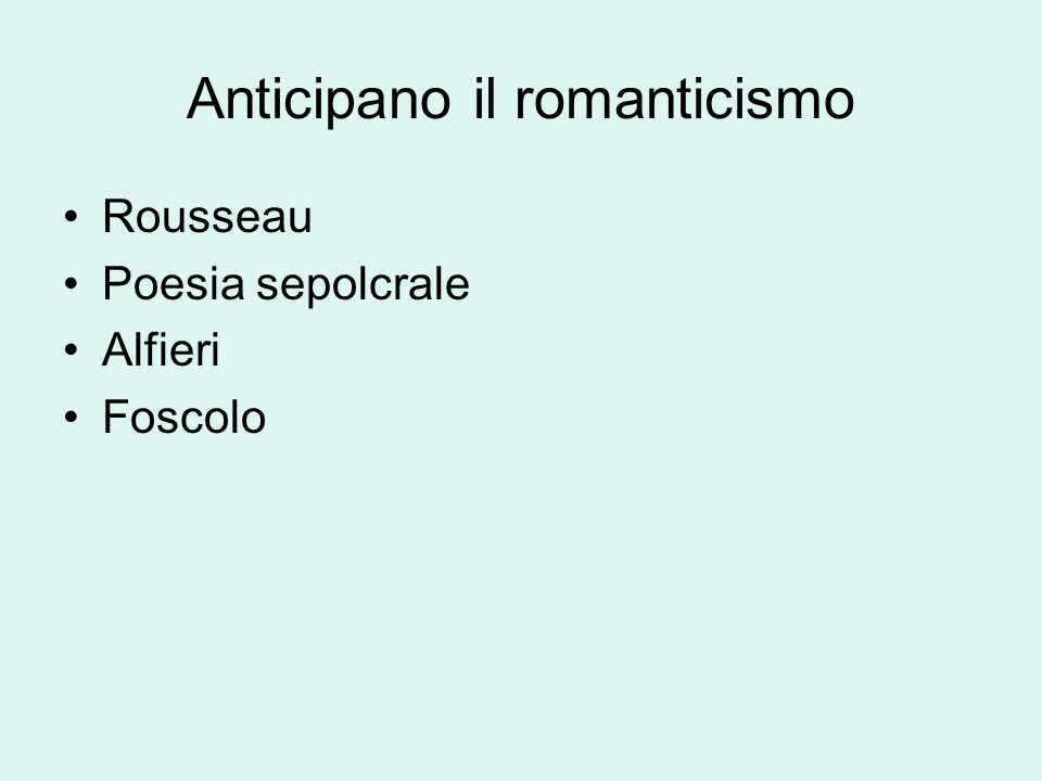 Anticipano il romanticismo