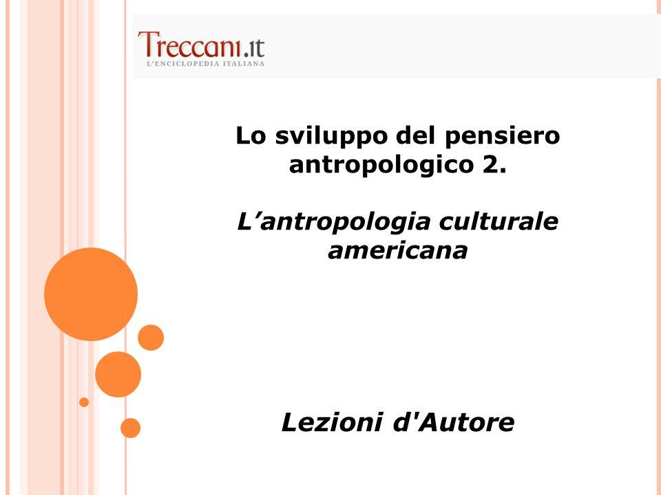 Lezioni d Autore Lo sviluppo del pensiero antropologico 2.