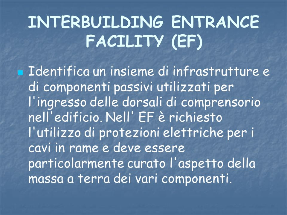 INTERBUILDING ENTRANCE FACILITY (EF)