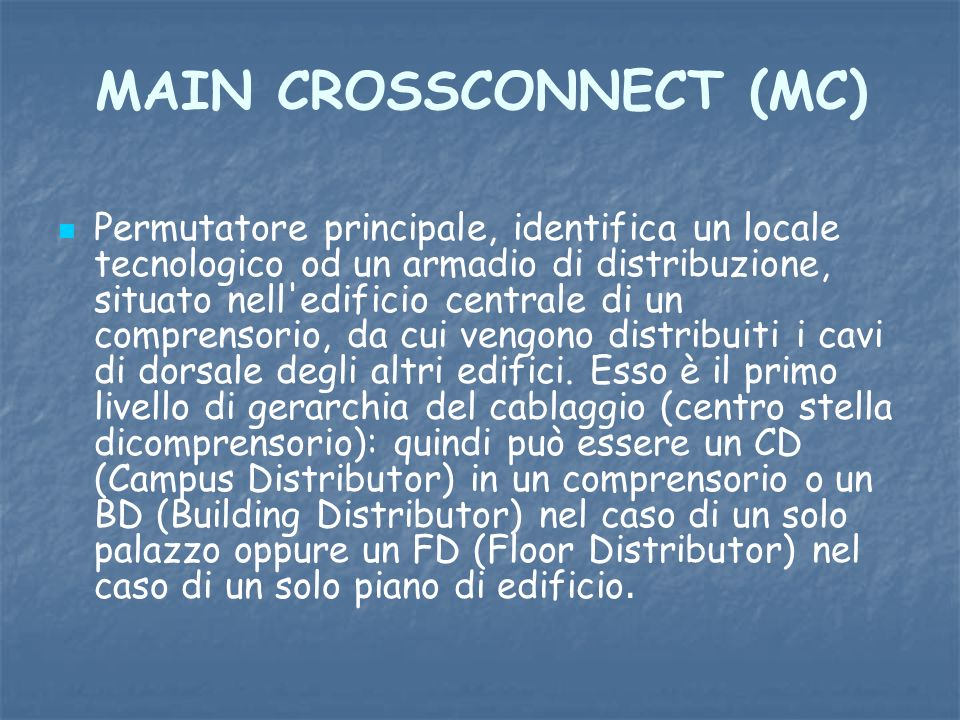 MAIN CROSSCONNECT (MC)