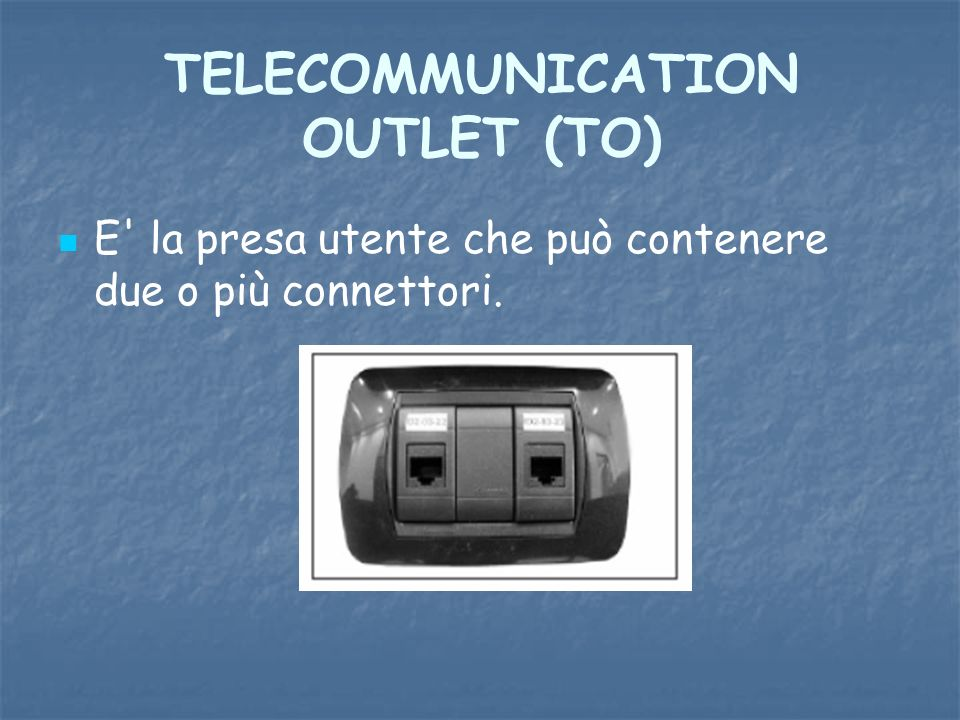 TELECOMMUNICATION OUTLET (TO)