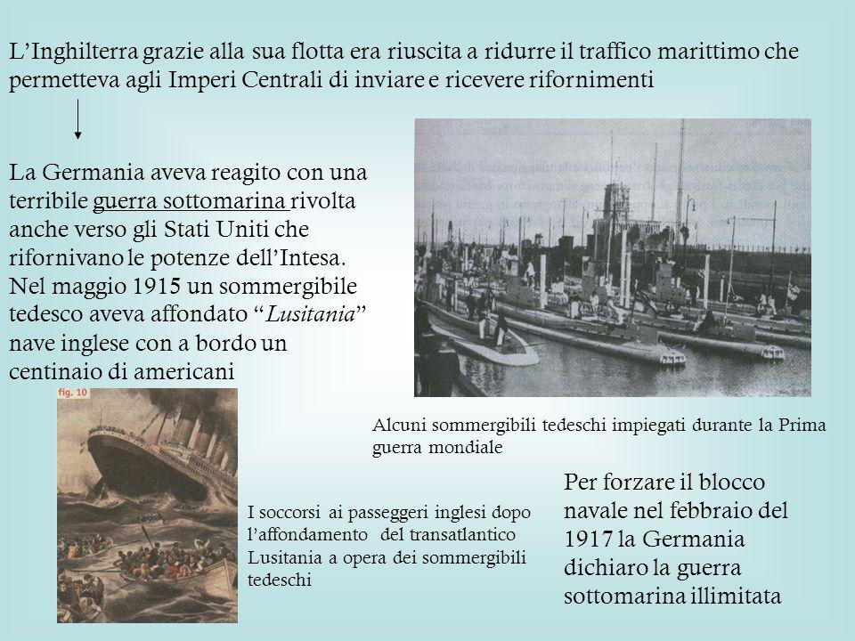 L'Inghilterra grazie alla sua flotta era riuscita a ridurre il traffico marittimo che permetteva agli Imperi Centrali di inviare e ricevere rifornimenti