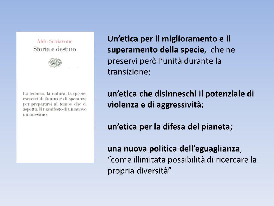 Un'etica per il miglioramento e il superamento della specie, che ne preservi però l'unità durante la transizione;