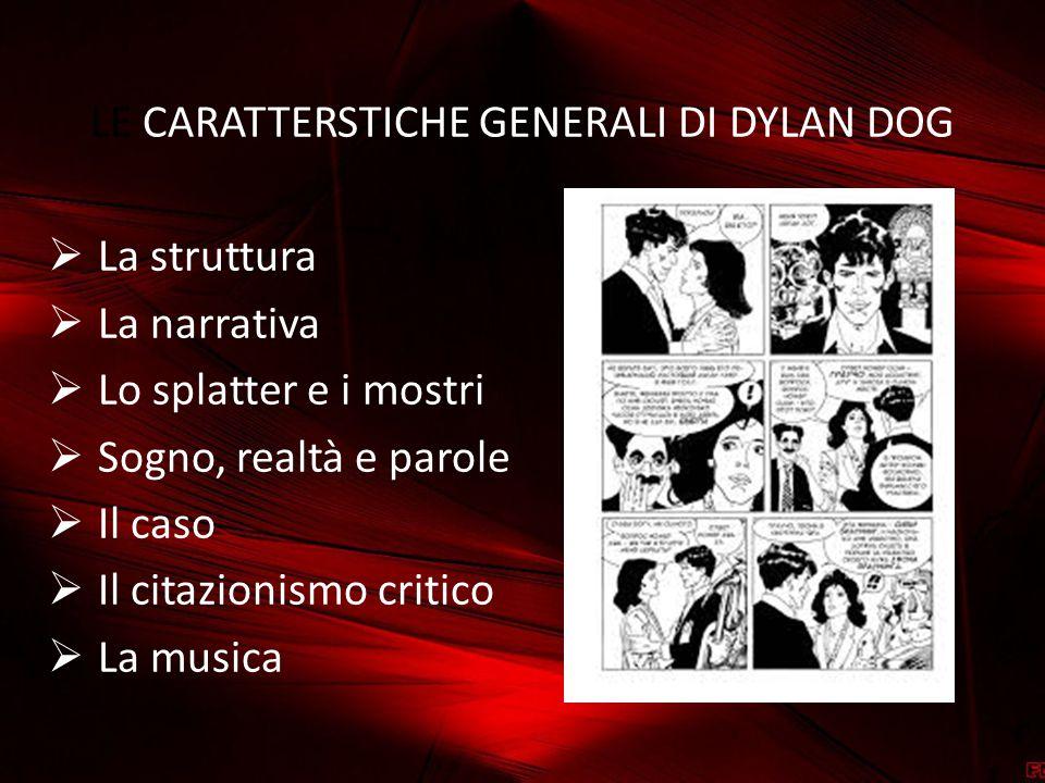 LE CARATTERSTICHE GENERALI DI DYLAN DOG