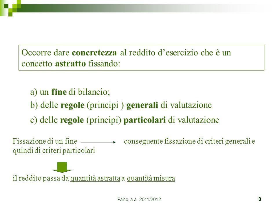 b) delle regole (principi ) generali di valutazione