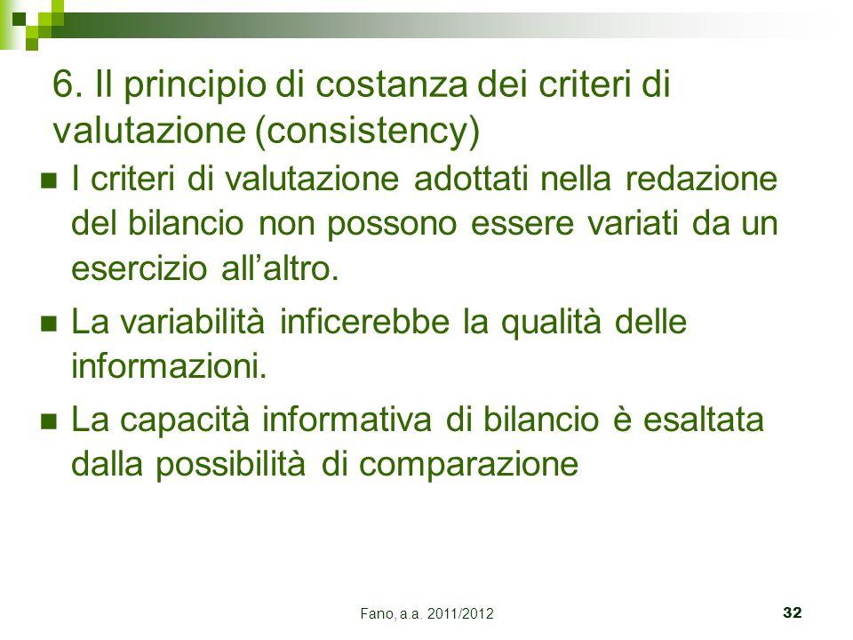 6. Il principio di costanza dei criteri di valutazione (consistency)