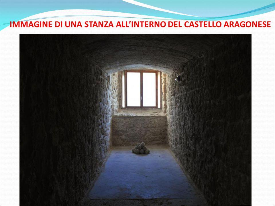 IMMAGINE DI UNA STANZA ALL'INTERNO DEL CASTELLO ARAGONESE