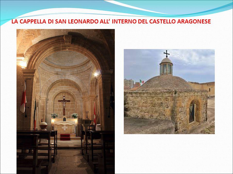 LA CAPPELLA DI SAN LEONARDO ALL' INTERNO DEL CASTELLO ARAGONESE
