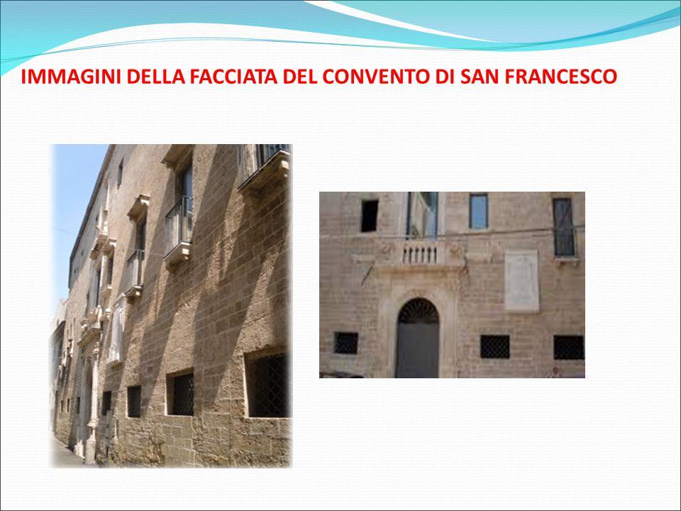 IMMAGINI DELLA FACCIATA DEL CONVENTO DI SAN FRANCESCO