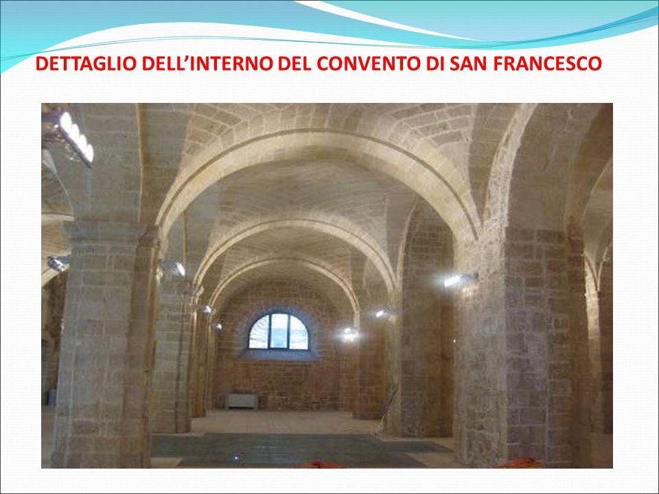 DETTAGLIO DELL'INTERNO DEL CONVENTO DI SAN FRANCESCO