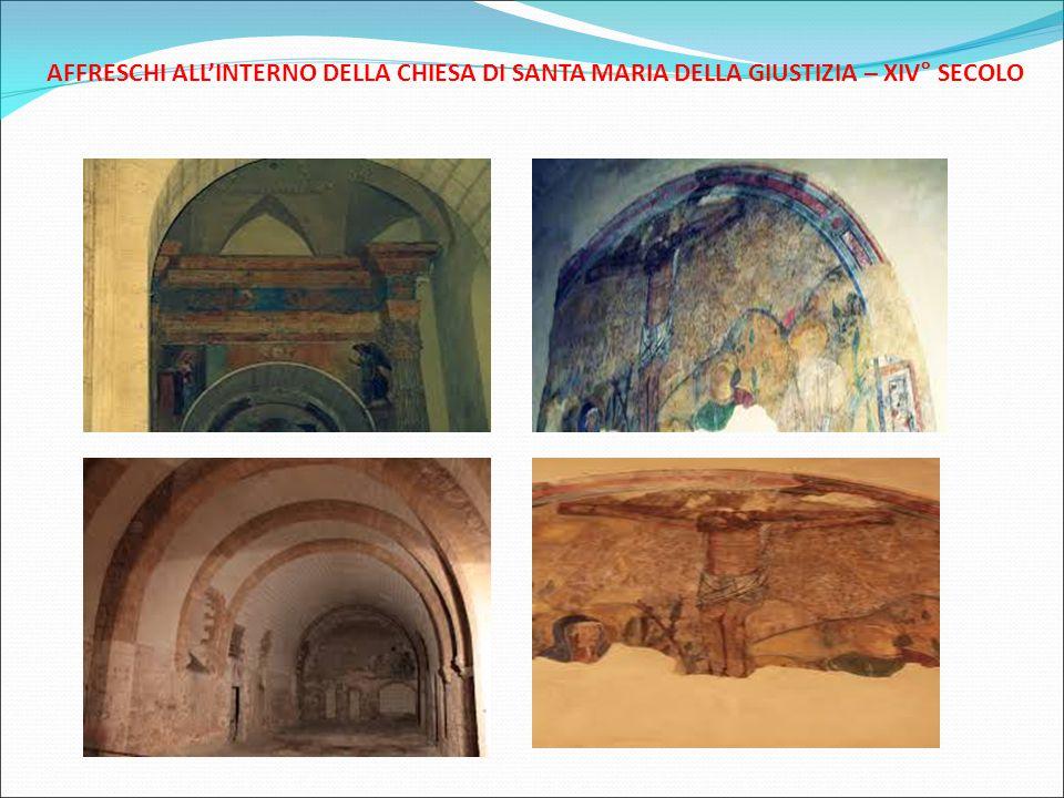 AFFRESCHI ALL'INTERNO DELLA CHIESA DI SANTA MARIA DELLA GIUSTIZIA – XIV° SECOLO