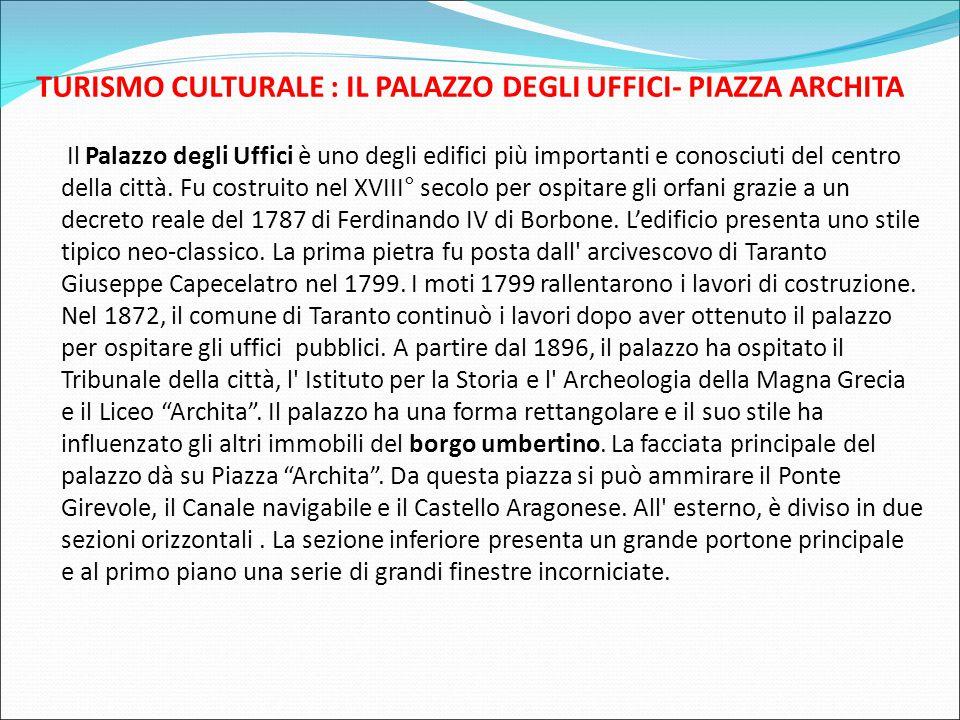 TURISMO CULTURALE : IL PALAZZO DEGLI UFFICI- PIAZZA ARCHITA