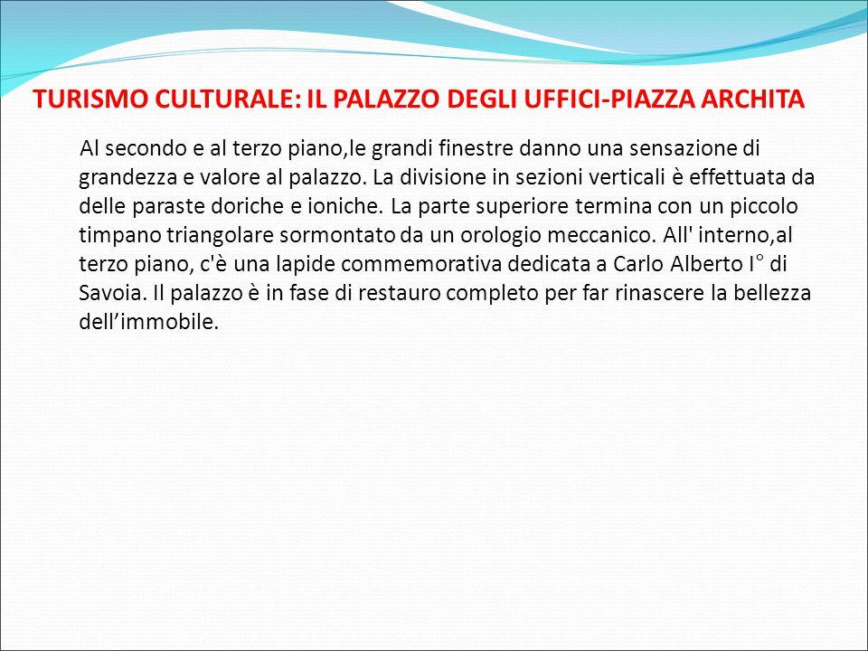 TURISMO CULTURALE: IL PALAZZO DEGLI UFFICI-PIAZZA ARCHITA