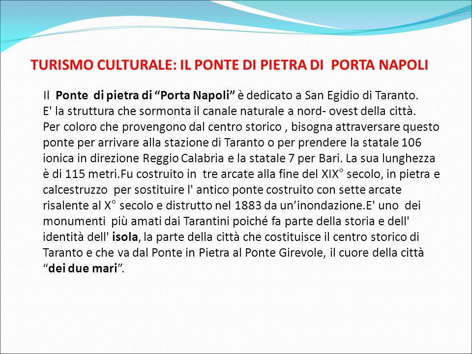 TURISMO CULTURALE: IL PONTE DI PIETRA DI PORTA NAPOLI