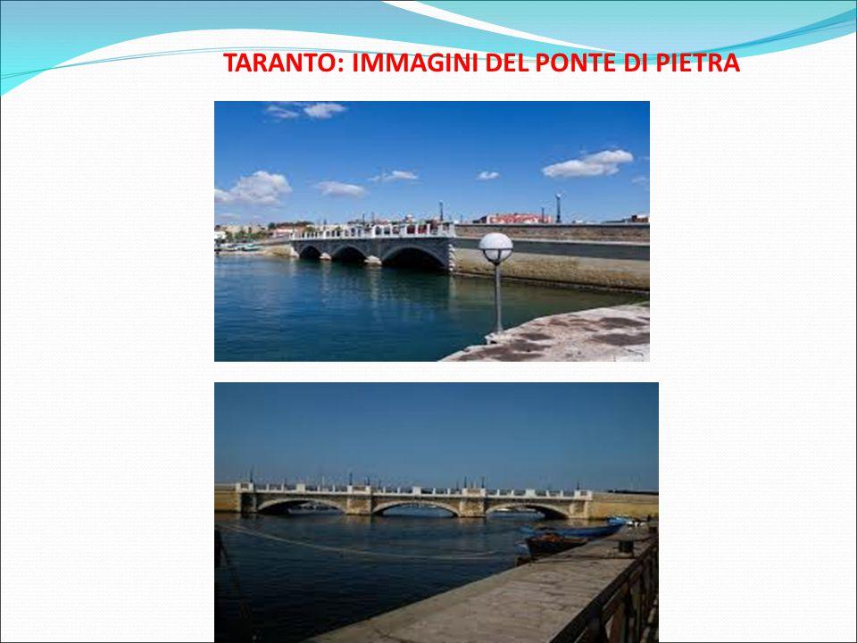 TARANTO: IMMAGINI DEL PONTE DI PIETRA