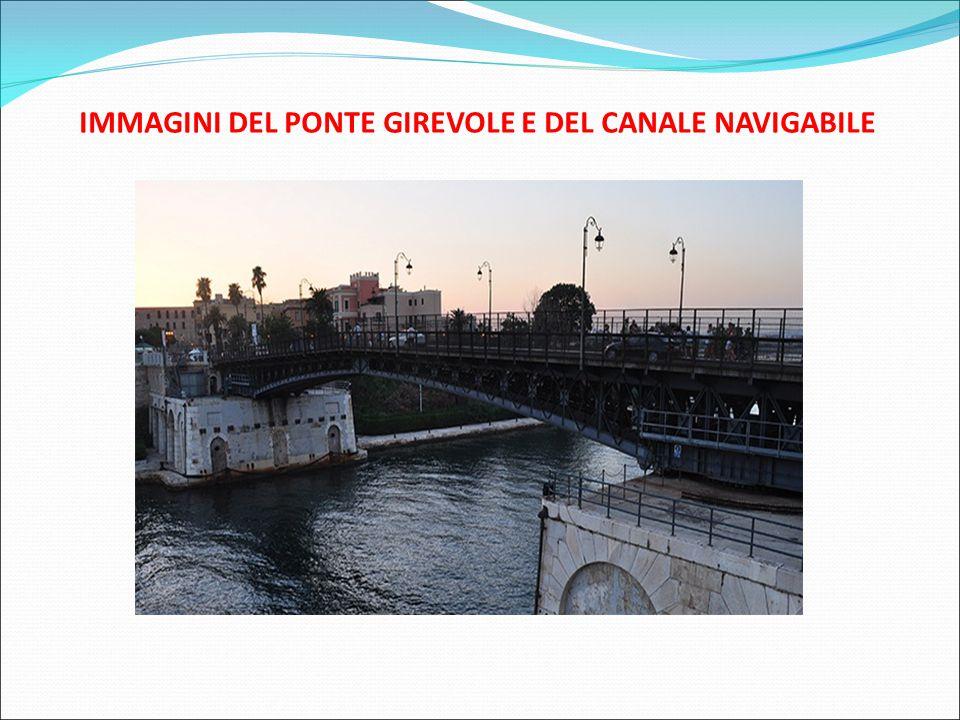 IMMAGINI DEL PONTE GIREVOLE E DEL CANALE NAVIGABILE