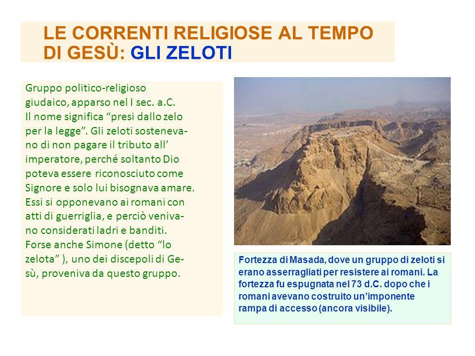 LE CORRENTI RELIGIOSE AL TEMPO DI GESÙ: GLI ZELOTI