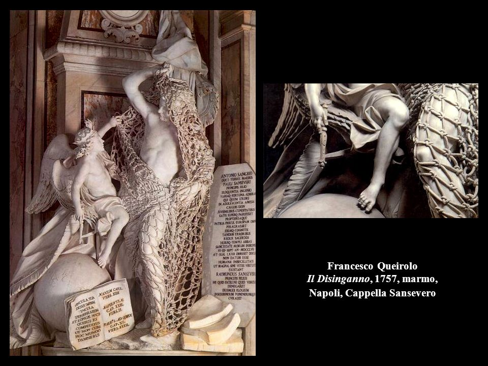 Francesco Queirolo Il Disinganno, 1757, marmo, Napoli, Cappella Sansevero