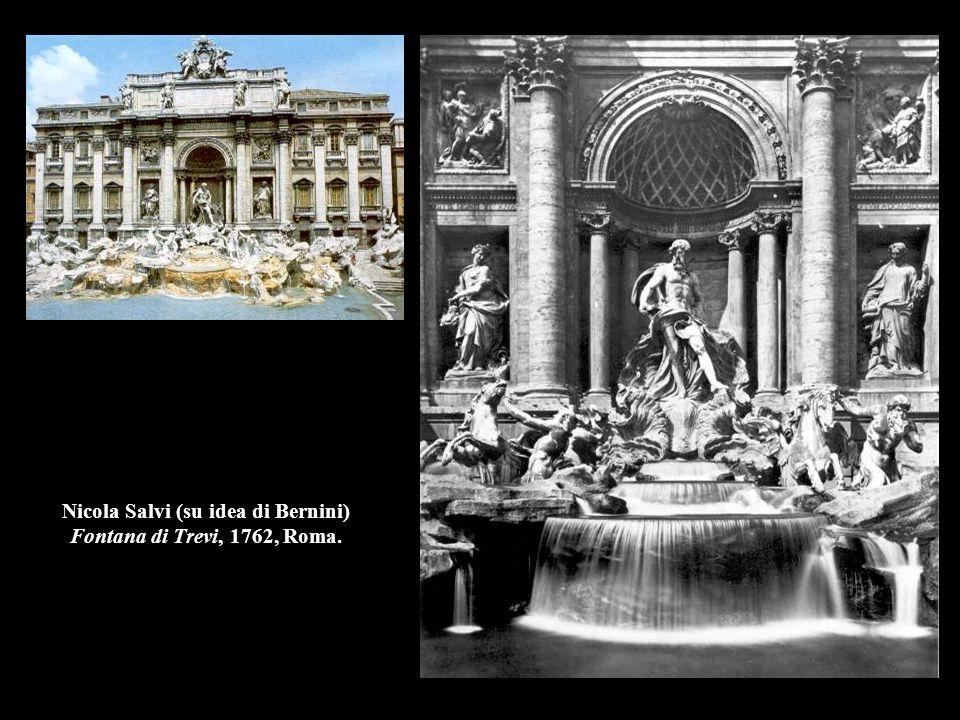 Nicola Salvi (su idea di Bernini) Fontana di Trevi, 1762, Roma.