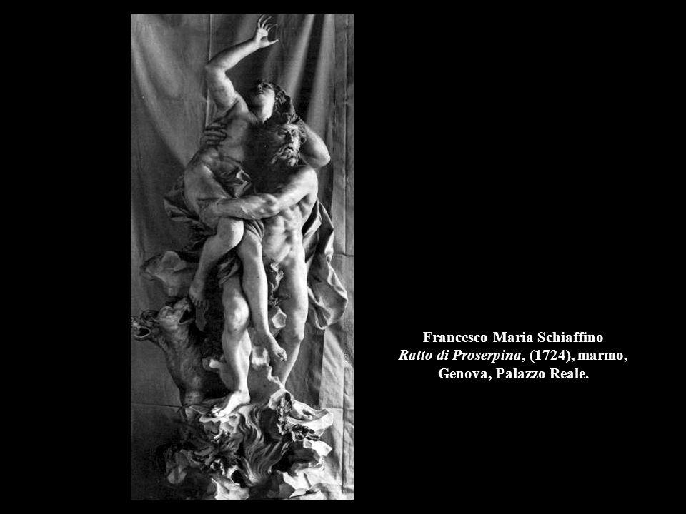 Francesco Maria Schiaffino Ratto di Proserpina, (1724), marmo, Genova, Palazzo Reale.