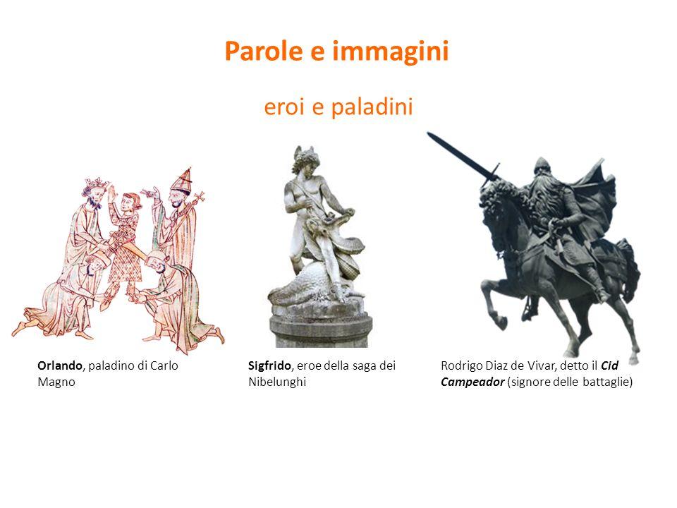 Parole e immagini eroi e paladini Orlando, paladino di Carlo Magno