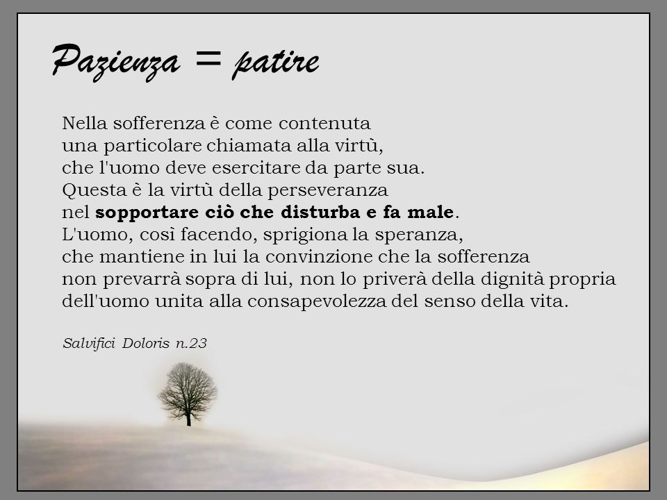 Pazienza = patire