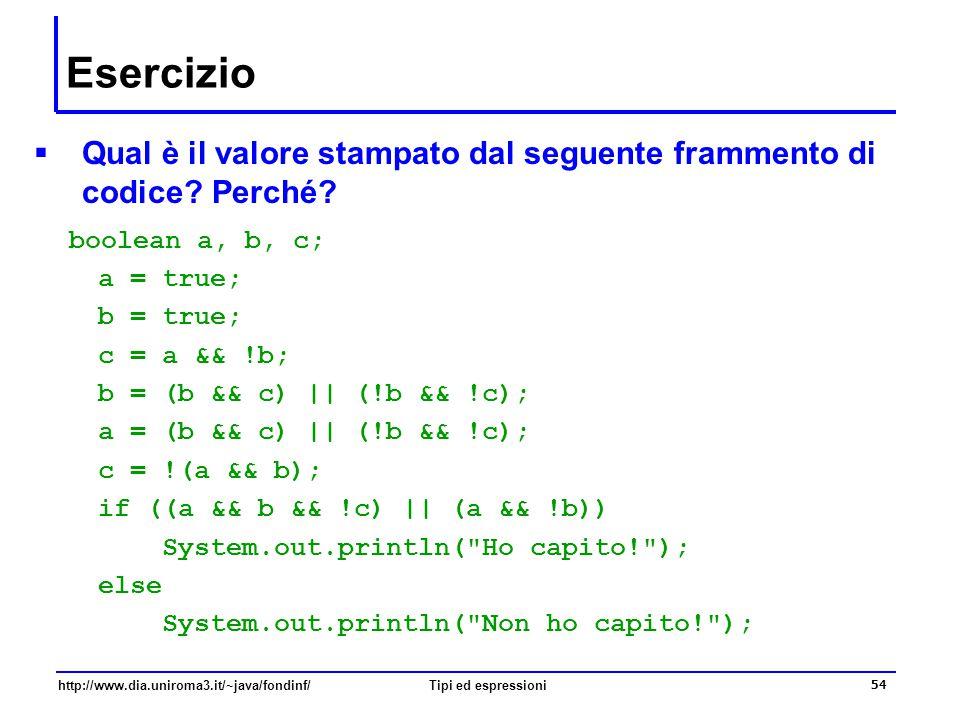 Esercizio Qual è il valore stampato dal seguente frammento di codice Perché boolean a, b, c; a = true;