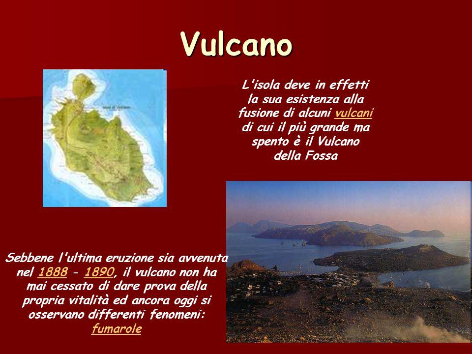 Vulcano L isola deve in effetti la sua esistenza alla fusione di alcuni vulcani di cui il più grande ma spento è il Vulcano della Fossa.
