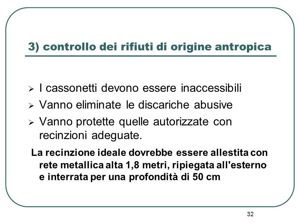 3) controllo dei rifiuti di origine antropica