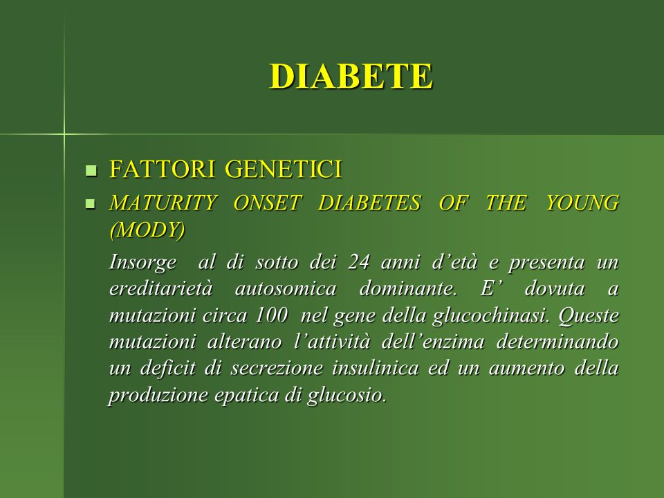 DIABETE FATTORI GENETICI MATURITY ONSET DIABETES OF THE YOUNG (MODY)