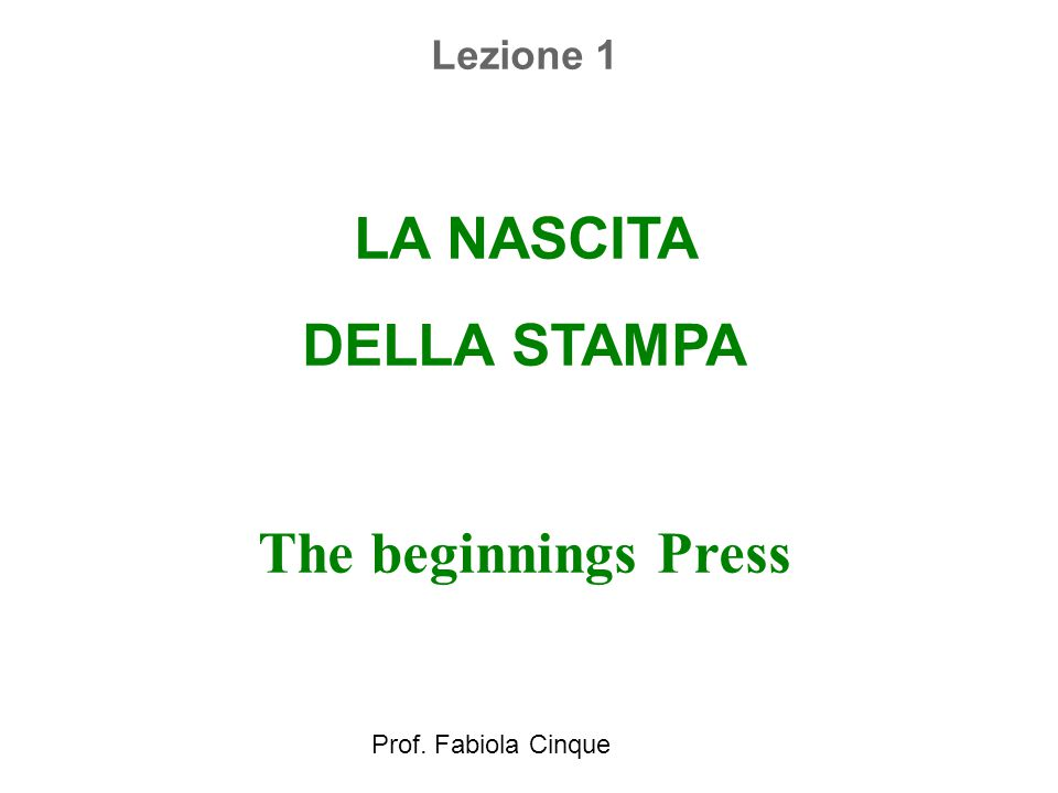 LA NASCITA DELLA STAMPA The beginnings Press Lezione 1