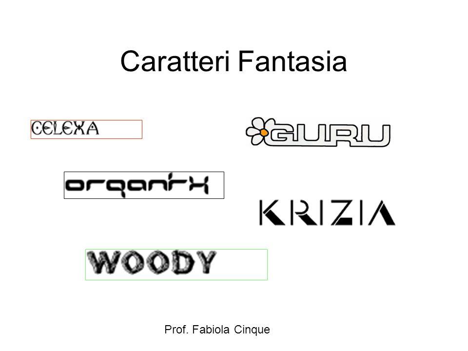 Caratteri Fantasia Prof. Fabiola Cinque