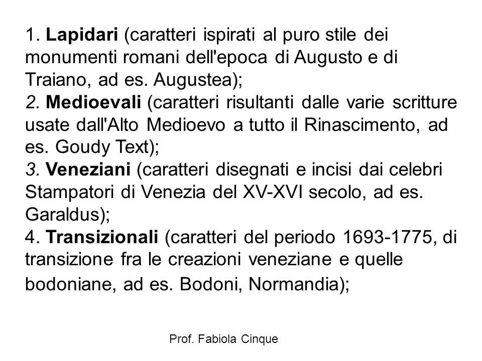1. Lapidari (caratteri ispirati al puro stile dei monumenti romani dell epoca di Augusto e di Traiano, ad es. Augustea);