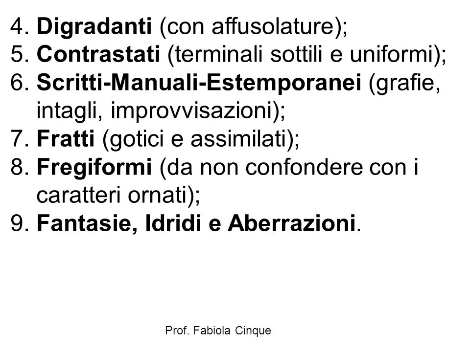 4. Digradanti (con affusolature);