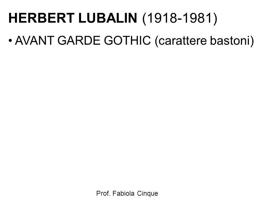 HERBERT LUBALIN (1918-1981) AVANT GARDE GOTHIC (carattere bastoni)
