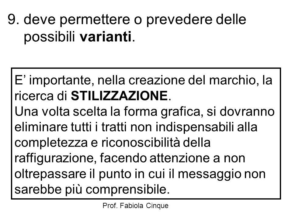 9. deve permettere o prevedere delle possibili varianti.