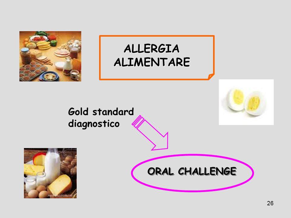ALLERGIA ALIMENTARE Gold standard diagnostico ORAL CHALLENGE
