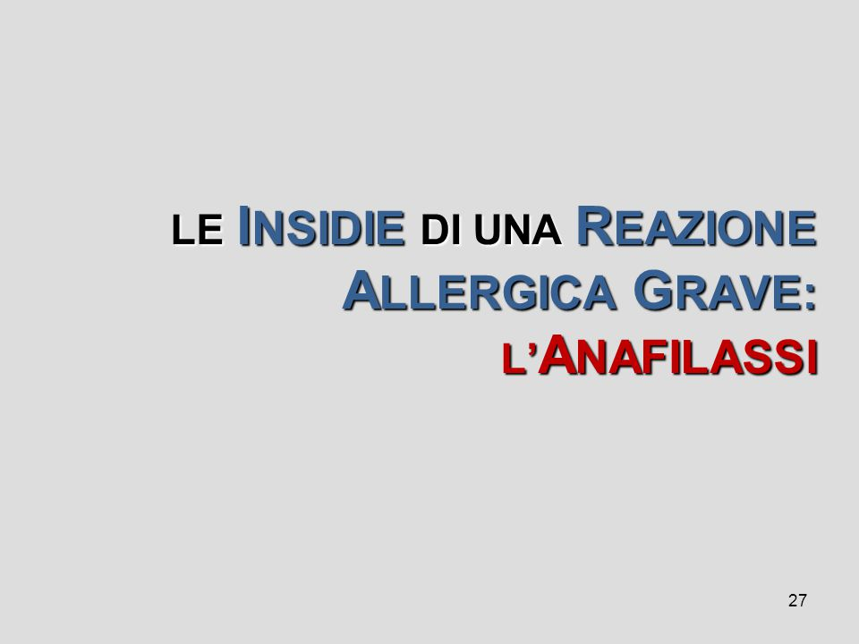 LE INSIDIE DI UNA REAZIONE ALLERGICA GRAVE: L'ANAFILASSI
