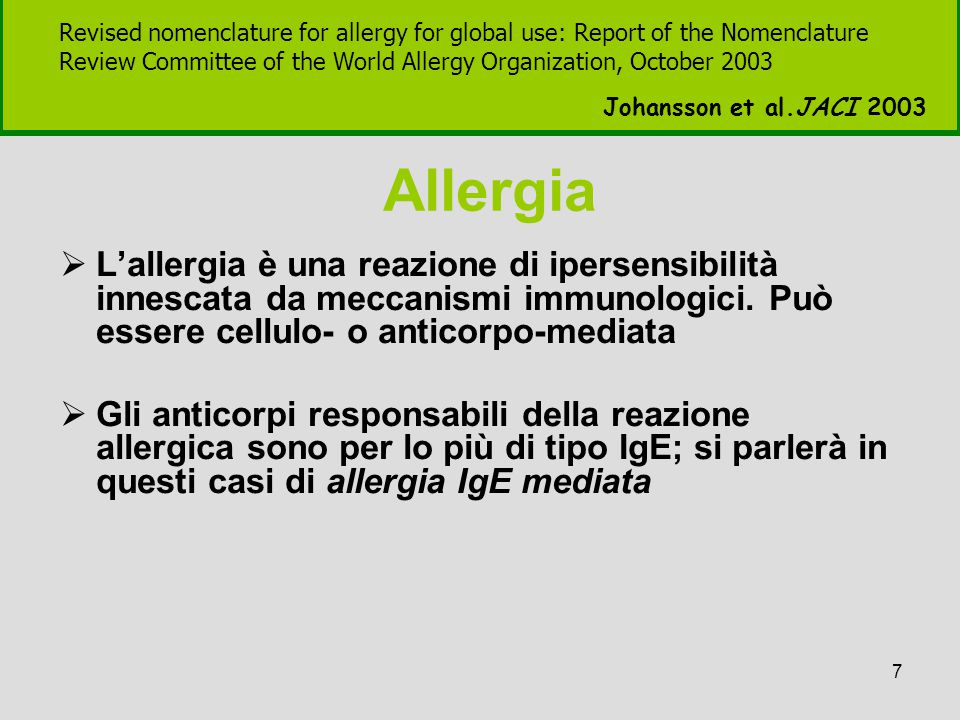 Revised nomenclature for allergy for global use: Report of the Nomenclature Review Committee of the World Allergy Organization, October 2003