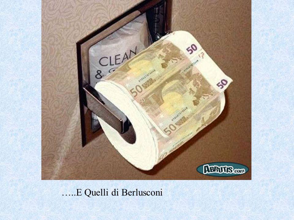 …..E Quelli di Berlusconi
