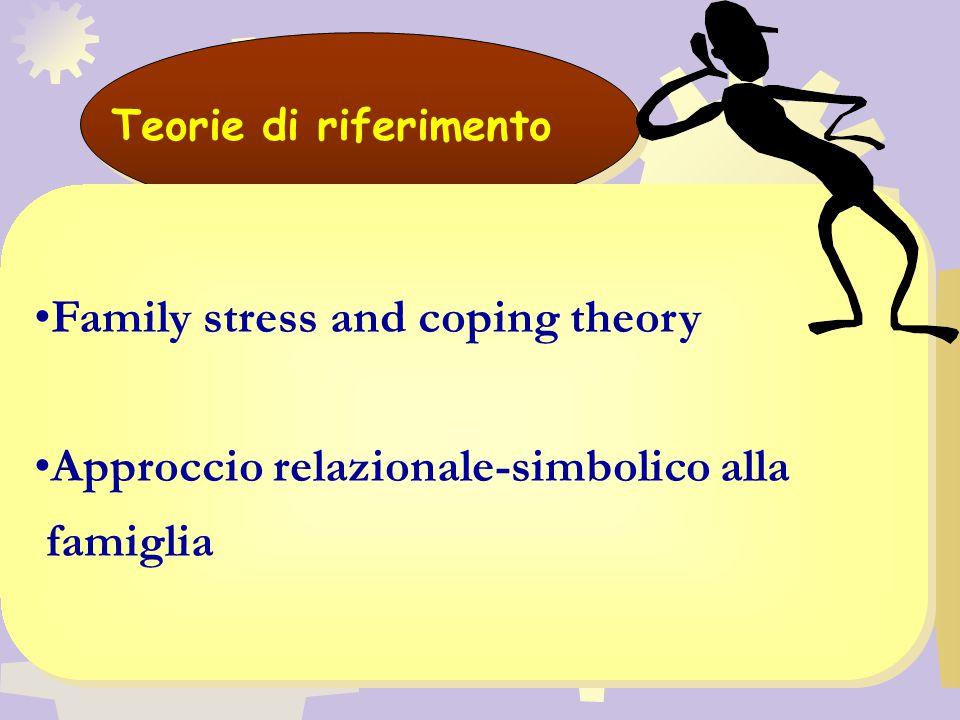 Family stress and coping theory Approccio relazionale-simbolico alla