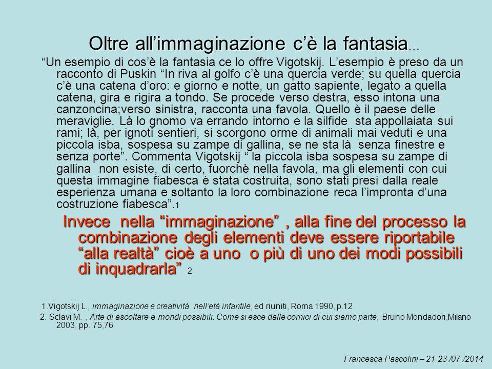 Oltre all'immaginazione c'è la fantasia…